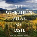 The Sommelier's Atlas of Taste: A Field Guide to the Great Wines of Europe Audiobook