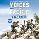 Voices of the Pacific, Expanded Edition: Untold Stories from the Marine Heroes of World War II Audiobook