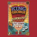 King George: What Was His Problem?: Everything Your Schoolbooks Didn't Tell You About the American R Audiobook