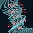 The Sea We Swim In: How Stories Work in a Data-Driven World Audiobook
