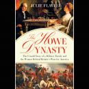 The Howe Dynasty: The Untold Story of a Military Family and the Women Behind Britain's Wars for Amer Audiobook