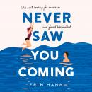 Never Saw You Coming: A Novel Audiobook