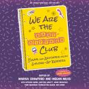We Are the Baby-Sitters Club: Essays and Artwork from Grown-Up Readers Audiobook