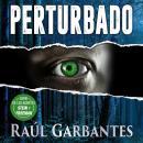 Perturbado: Un thriller de misterio y asesinos en serie Audiobook