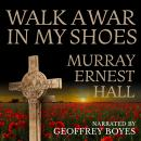 Walk a War in My Shoes Audiobook