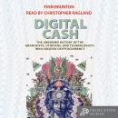 Digital Cash: The Unknown History of the Anarchists, Utopians, and Technologists Who Created Cryptoc Audiobook