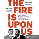 The Fire Is upon Us: James Baldwin, William F. Buckley Jr., and the Debate over Race in America Audiobook