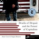 Deaths of Despair and the Future of Capitalism Audiobook