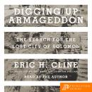 Digging Up Armageddon: The Search for the Lost City of Solomon Audiobook