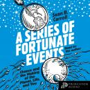 A Series of Fortunate Events: Chance and the Making of the Planet, Life, and You Audiobook