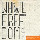 White Freedom: The Racial History of an Idea Audiobook