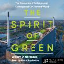 The Spirit of Green: The Economics of Collisions and Contagions in a Crowded World Audiobook