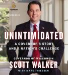 Unintimidated: A Governor's Story and a Nation's Challenge, Marc Thiessen, Scott Walker