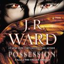 Possession: A Novel of the Fallen Angels, J.R. Ward