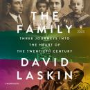 Family: Three Journeys into the Heart of the Twentieth Century, David Laskin