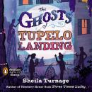 The Ghosts of Tupelo Landing Audiobook