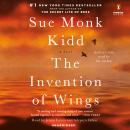 Invention of Wings: A Novel, Sue Monk Kidd