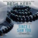 Since I Saw You: A Because You Are Mine Novel Audiobook