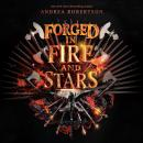 Forged in Fire and Stars, Andrea Robertson