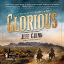 Glorious: A Novel of the American West, Jeff Guinn