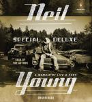 Special Deluxe: A Memoir of Life & Cars, Neil Young