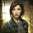 Vision in Silver: A Novel of the Others, Anne Bishop