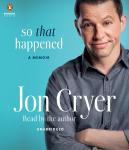 So That Happened: A Memoir, Jon Cryer