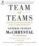 Team of Teams: New Rules of Engagement for a Complex World, General Stanley Mcchrystal, Tantum Collins, Chris Fussell, David Silverman