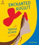 Enchanted August: A Novel, Brenda Bowen