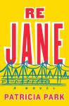 Re Jane: A Novel, Patricia Park