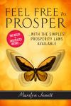 Feel Free to Prosper: Two Weeks to Unexpected Income with the Simplest Prosperity Laws Available, Marilyn Jenett