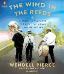 Wind in the Reeds: A Storm, A Play, and the City That Would Not Be Broken, Rod Dreher, Wendell Pierce