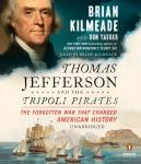 Thomas Jefferson and the Tripoli Pirates: The Forgotten War That Changed American History, Don Yaeger, Brian Kilmeade