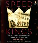 Speed Kings: The 1932 Winter Olympics and the Fastest Men in the World, Andy Bull