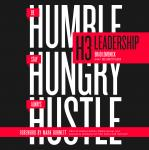 H3 Leadership: Be Humble. Stay Hungry. Always Hustle., Brad Lomenick