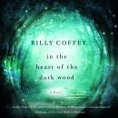 In the Heart of the Dark Wood, Billy Coffey