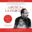 En busca de la felycidad (Pursuit of Happyness - Spanish Edition), Chris Gardner