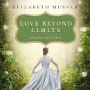 Love Beyond Limits: A Southern Love Story, Elizabeth Musser