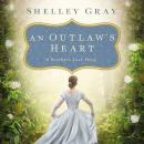Outlaw's Heart: A Southern Love Story, Shelley Shepard Gray