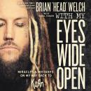 With My Eyes Wide Open:  Miracles and Mistakes on My Way Back to KoRn Audiobook
