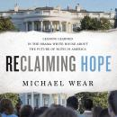 Reclaiming Hope: Lessons Learned in the Obama White House About the Future of Faith in America, Michael R. Wear