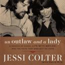 An Outlaw and a Lady :A Memoir of Music, Life with Waylon, and the Faith that Brought Me Home Audiobook