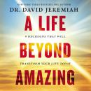 A Life Beyond Amazing: 9 Decisions That Will Transform Your Life Today Audiobook