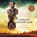 Same Kind of Different As Me Movie Edition: A Modern-Day Slave, an International Art Dealer, and the Audiobook