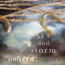 Of Stillness and Storm, Michele Phoenix, Michelle Lasley