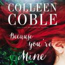 Because You're Mine, Devon Oday, Colleen Coble