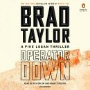 Operator Down: A Pike Logan Thriller, Brad Taylor