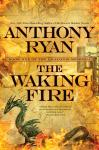 Waking Fire: The Draconis Memoria, Anthony Ryan