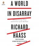 World in Disarray: American Foreign Policy and the Crisis of the Old Order, Richard Haass
