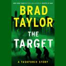 The Target: A Taskforce Story, Featuring an Excerpt from Ring of Fire Audiobook